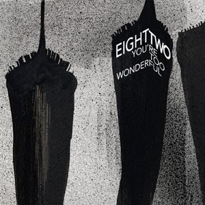 Digital release of debut by Eight Two: You're Too Wonderful is out now on iTunes and Bandcamp
